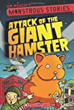 Attack of the Giant Hamster (Monstrous Stories)