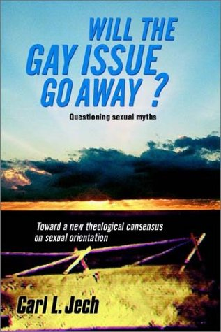 Will The Gay Issue Go Way: Questioning Heterosexual Myths - Toward A New Theological Consensus On Sexual Orientation