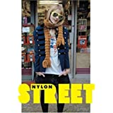 """Street: The """"Nylon"""" Book of Global Style: The """"Nylon"""" Book of Global Styleby Editors of """"Nylon""""..."""