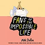 Fans of the Impossible Life | Kate Scelsa