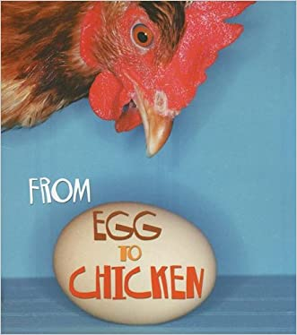 From Egg to Chicken (How Living Things Grow)