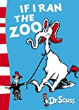 Dr. Seuss If I Ran the Zoo: Yellow Back Book (Dr Seuss - Yellow Back Book) (Dr. Seuss Yellow Back Books)