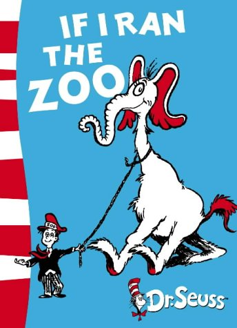 If I Ran the Zoo: Yellow Back Book (Dr Seuss - Yellow Back Book)