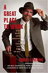 "Cover of ""A Great Place to Work: What Mak..."