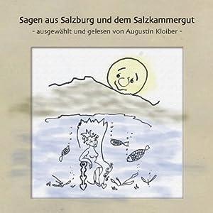 Sagen aus Salzburg und dem Salzkammergut Hörbuch