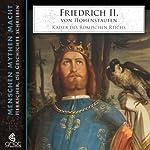 Friedrich II. von Hohenstaufen (Menschen, Mythen, Macht) | Elke Bader