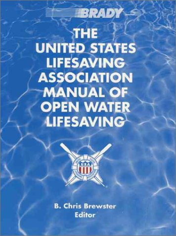 The United States Lifesaving Association Manual of Open...