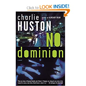 No Dominion: A Novel by Charlie Huston