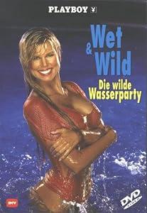 Playboy - Wet & Wild. Die wilde Wasserparty