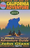 Things To Do At Disney California Adventure 2014: The Ultimate Unauthorized Adventure Guide (Things To Do In 2014 Book Series) (Volume 2)