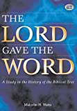 Malcolm H. Watts The Lord Gave the Word: Article: Study in the History of the Biblical Text