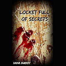 Locket Full of Secrets Audiobook by Dana Burkey Narrated by Madeline Mrozek