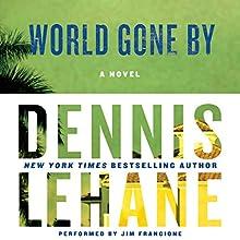 World Gone By: A Novel (       UNABRIDGED) by Dennis Lehane Narrated by Jim Frangione