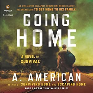 Going Home: The Survivalist Series, Book 1 | [A. American]