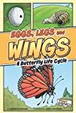 img - for Eggs, Legs, Wings: A Butterfly Life Cycle (First Graphics: Nature Cycles) book / textbook / text book