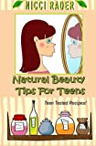 img - for Natural Beauty Tips for Teens book / textbook / text book