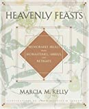 img - for Heavenly Feasts: Memorable Meals from Monasteries, Abbeys, and Retreats book / textbook / text book