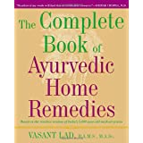 The Complete Book of Ayurvedic Home Remediesby Vasant Lad M.A.Sc.