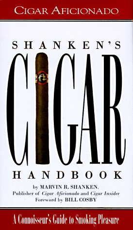 Shanken's Cigar Handbook: A Connoisseur's Guide To Smoking Pleasure, Marvin R. Shanken