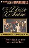 The House of the Seven Gables (Classic Collection (Brilliance Audio (Firm)).)