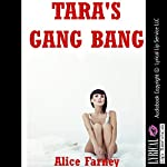 Tara's Gang Bang: Blackmail Gangbangs, Book 4 | Alice Farney