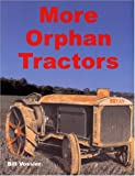 img - for More Orphan Tractors book / textbook / text book