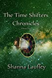 The Time Shifters Chronicles Volume 1 (Episodes One through Five of the Chronicles of the Harekaiian) by Shanna Lauffey