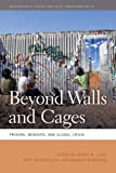img - for Beyond Walls and Cages: Prisons, Borders, and Global Crisis (Geographies of Justice and Social Transformation) book / textbook / text book