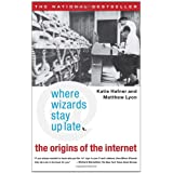 Where Wizards Stay Up Late: The Origins Of The Internet ~ Katie Hafner