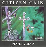Playing Dead by Citizen Cain (2013)