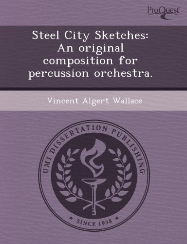 Steel City Sketches: An original composition for percussion orchestra.