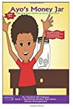 img - for Ayo's Money Jar: Learning about money can be so much fun! ( Book 1:$martchoiceNation Kids Series: Money Management) book / textbook / text book