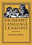 Primary Language Lessons (0965273512) by Emma Serl