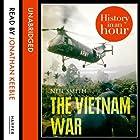 The Vietnam War: History in an Hour Hörbuch von Neil Smith Gesprochen von: Jonathan Keeble