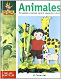 img - for Animales: Actividades Creativas Para LA Educacion Infantil / Creative Activities for Educating Kids (Spanish Edition) book / textbook / text book