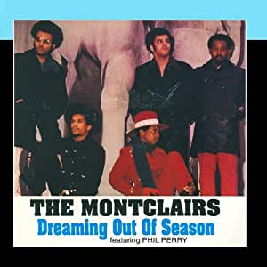 The Montclairs Dreaming Out Of Season - I Just Can't Get Away
