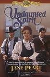 Undaunted Spirit (Westward Dreams, Book 5) (0310220122) by Peart, Jane