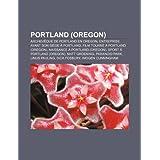 Portland (Oregon): Archeveque de Portland En Oregon, Entreprise Ayant Son Siege a Portland, Film Tourne a Portland...
