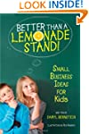 Better Than a Lemonade Stand!: Small...