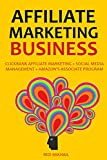 AFFILIATE MARKETING BUSINESS 2016: CLICKBANK AFFILIATE MARKETING + SOCIAL MEDIA MANAGEMENT + AMAZON'S ASSOCIATE PROGRAM