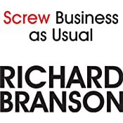 Screw Business as Usual | [Richard Branson]