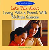 Let's Talk about Living with a Parent with Multiple Sclerosis (Let's Talk Library)