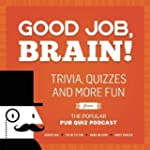 Good Job, Brain!: Trivia, Quizzes and...