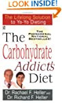 The Carbohydrate Addict's Diet: The L...