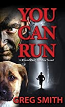 You Can Run: A Kramer And Shadow Crime Novel (a Kramer And Shadow Action Crime Series Book 2)