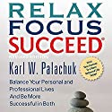 Relax Focus Succeed, Revised Edition Audiobook by Karl W. Palachuk Narrated by Greg Zarcone