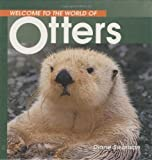 Welcome to the World of Otters (Welcome to the World Series)