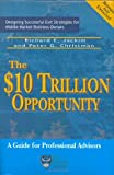The  Trillion Opportunity: Designing Successful Exit Strategies for Middle Market Business Owners, Second Edition