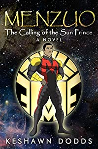 Menzuo: The Calling Of The Sun Prince by Keshawn Dodds ebook deal
