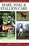 img - for Breeder's Guide to Mare, Foal & Stallion Care (Horse Health Care Library) book / textbook / text book